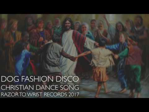 Dog Fashion Disco - The Christian Dance Song