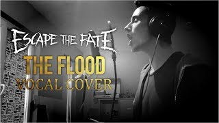 Escape The Fate - The Flood (Vocal Cover)