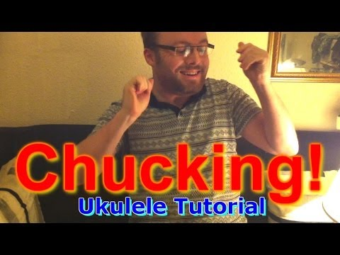 How to Chuck a Ukulele - chucking/chunking/palm-muting