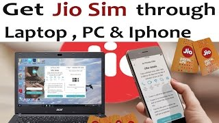 Get Jio Sim through Laptop , PC , Iphone & any 3G , 4G phone | New trick