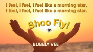 Shoo Fly / Shoo Fly Don't Bother Me with Lyrics / Nursery Rhyme