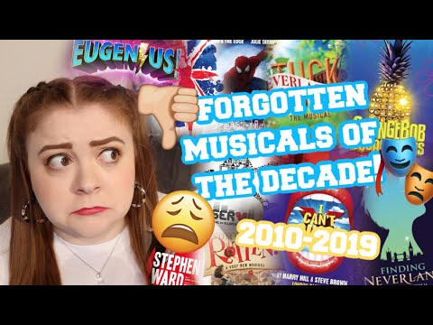 THE TOP 10 FORGOTTEN MUSICALS OF THE LAST DECADE! 2010-2019