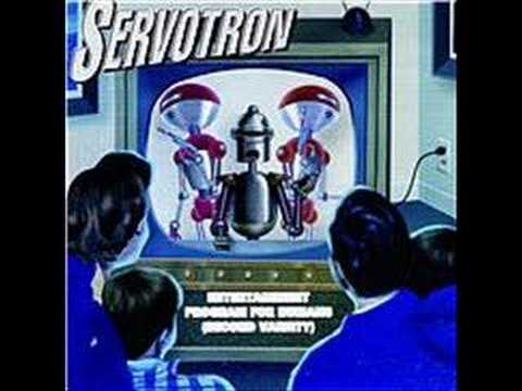 Servotron - I sing the body cybernetic