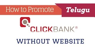 How To Promote ClickBank Products Without a Website with Free Traffic Telugu