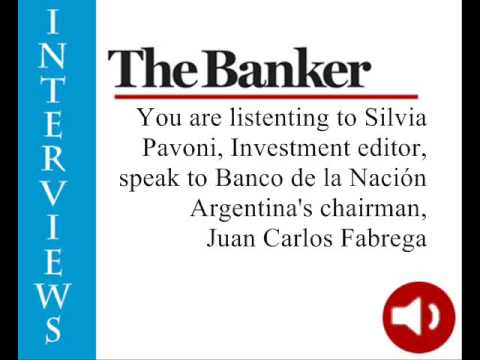 Interview with Juan Carlos Fabrega, Banco de la Nación Argentina's chairman