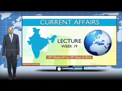 Current Affairs Lecture 19th Week ( 4th May to 10th May ) of 2015