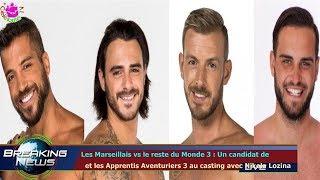 LES MARSEILLAIS VS LE RESTE DU MONDE 3 : UN CANDIDAT DE   ET LES APPRENTIS AVENTURIERS 3 AU CA