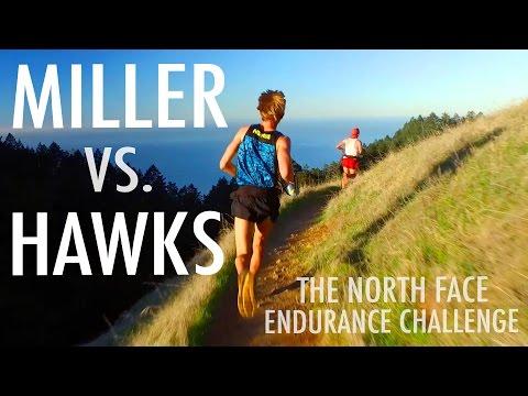 MILLER VS. HAWKS   TNF Endurance Challenge 50...