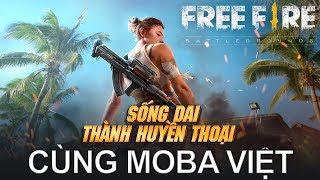 Lần đầu tiên làm chuyện ấy chơi Free Fire Mobile - Sống dai thành huyền thoại cùng Moba Việt