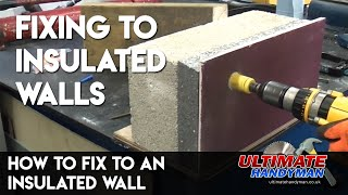 How to fix to an insulated wall