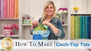 How to Make a Cinch Top Tote | a Shabby Fabrics Sewing Tutorial