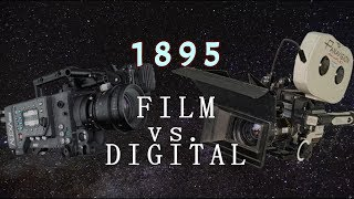 1895 - A Film vs. Digital Cinema Documetary by John Blackburn