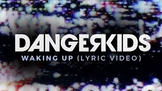 Dangerkids - Waking up