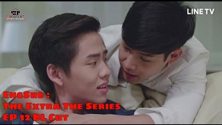 [ENGSUB] The Extra The Series : EP 12 (BL Cut)