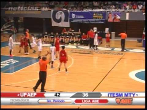 Básquetbol Universitario UPAEP vs ITESM Monterrey (Tercer Cuarto)