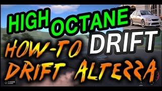 High Octane Drift - Beginners Guide Part 1 (Altezza)