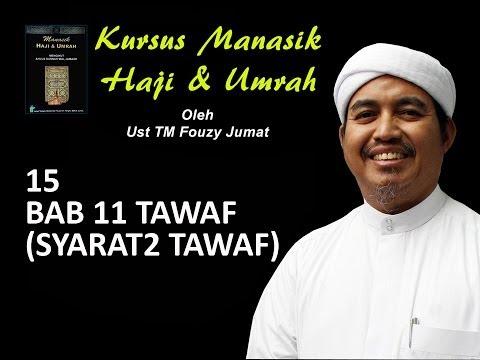 15 TM Fouzy Manasik BAB 11 SYARAT2 TAWAF