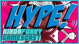 HYPE! With Easy Allies' Michael Huber - Kinda Funny Gamescast Ep. 158