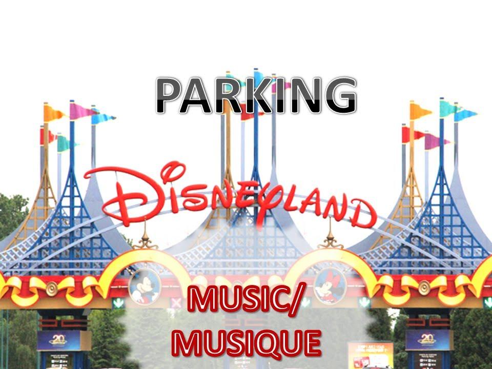 disneyland paris parking musique parking music youtube. Black Bedroom Furniture Sets. Home Design Ideas