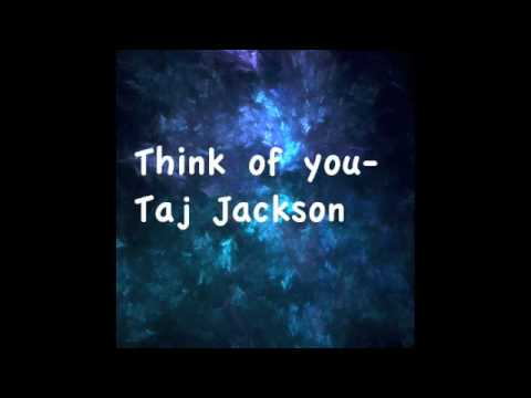 Think of you- Taj Jackson 2008 With lyrics