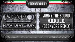 Jimmy The Sound - M.O.D.U.L.O (BSSNVDRS Remix) (Official HQ Preview)