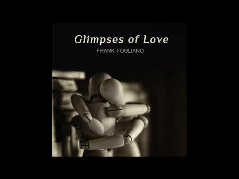 Frank Fogliano - Glimpses of Love
