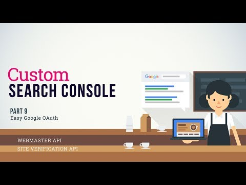 Custom Search Console | Easy Google OAuth 2.0 - Part 9