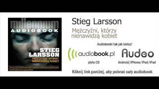 Mężczyźni, którzy nienawidzą kobiet -- Stieg Larsson -- audiobook, MP3, książka audio