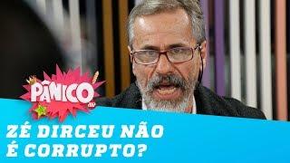 José Dirceu não é corrupto? Para Francisco Barciela, não!