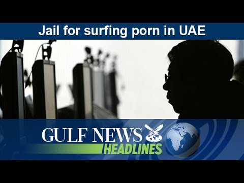 Jail for surfing pornography in UAE - GN Headlines