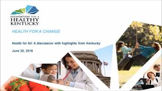 Health for a Change Webinar: Health for All: A discussion with highlights from Kentucky