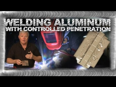 How to Weld Aluminum with Controlled Penetration