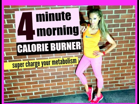 4 MINUTE CALORIE BURNER - do it in the morning and burn off extra calories all day
