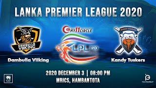 Match 10 - Dambulla Viiking vs Kandy Tuskers | LPL 2020