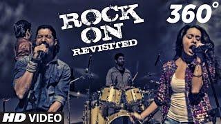 ROCK ON REVISITED 360° Video Song   Rock On 2   Farhan, Shraddha, Arjun, Purab