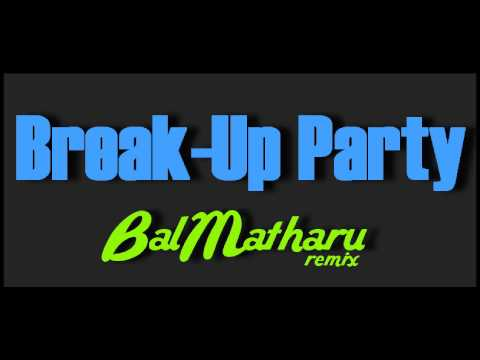 Honey Singh-break Up Party-bal Matharu Remix-full Video Hd video