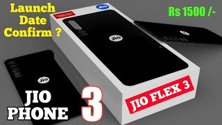 JIO PHONE 3 - JIO FLEX PHONE - SPECIFICATION, LAUNCH DATE, PRICE, 25MP CAMERA ??