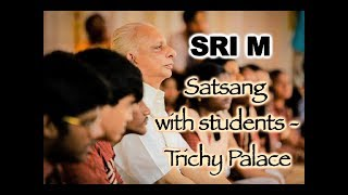 Sri M - Advice on qualities students should develop; apt for spiritual seekers too - Trichy Palace