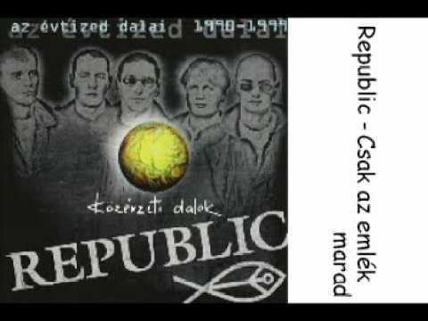 Republic - Csak Az Emlék Marad