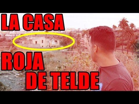 LA CASA ROJA DE TELDE - Parte 1   Lugares creepy