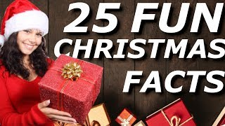 25 Amazing Fun Facts About Christmas That You Should Know!!! 2018