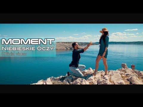 MOMENT - Niebieskie Oczy ( Official Video )