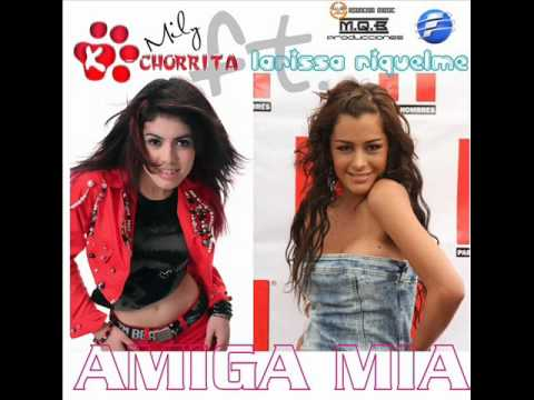 MILY LA KCHORRITA ft. LARISSA RIQUELME  - AMIGA MIA