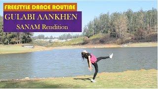 Gulabi Aankhen - SANAM Rendition | Freestyle Dance Routine