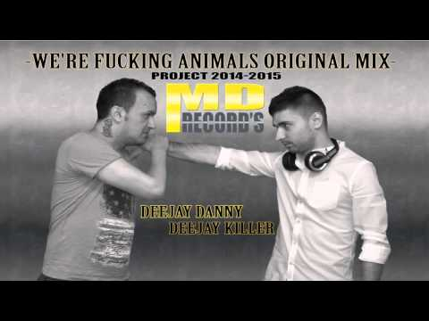 Deejay Danny & Deejay Killer -  We're Fucking Animals [original Mix] video