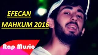 Efecan - Mahkum 2016