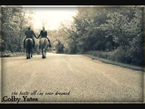 Colby Yates - She Beats All I Ever Dreamed
