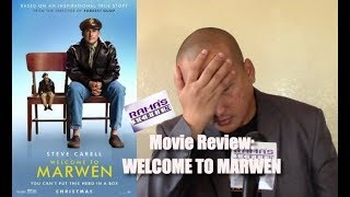 My Review of 'WELCOME TO MARWEN' Movie | Problematic