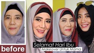 Selamat Hari Ibu | Makeup untuk Wanita Usia 50 tahun | Makeover Mamaku Tersayang