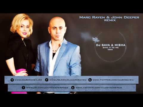Dj Sava Feat. Misha - Give It To Me (Marc Rayen & John Deeper Remix)